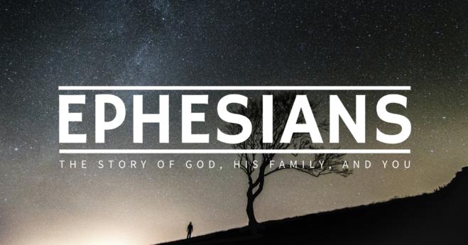 Message – Pastor Chris, Ephesians Series